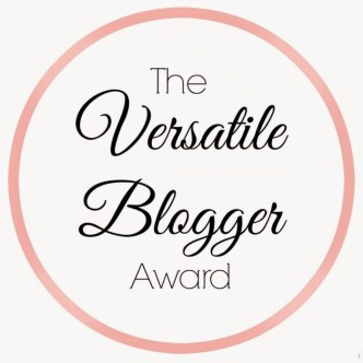 The Versatile Blogger Award (updated post with morenominations)